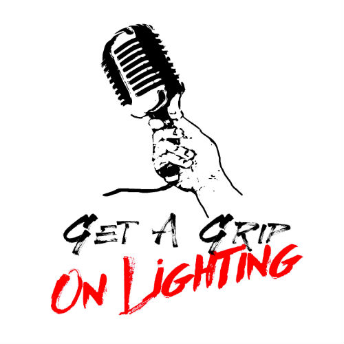 Get A Grip On Lighting – THE Lighting Podcast